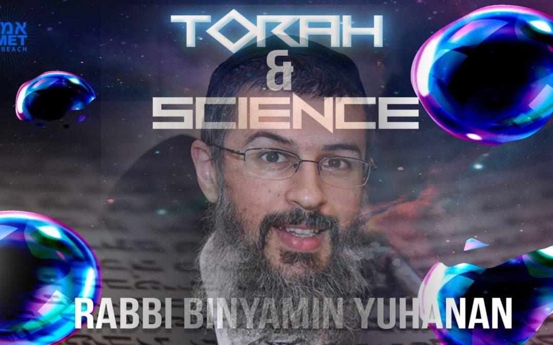 Rabbi Binyamin Yuhanan – Torah & Science
