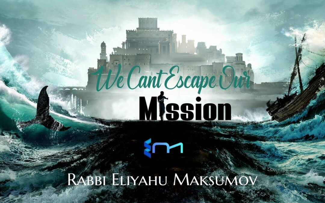 Rabbi Eliyahu Maksumov – Yom Kippur – The Story of Yona – We Can't Escape Our Mission