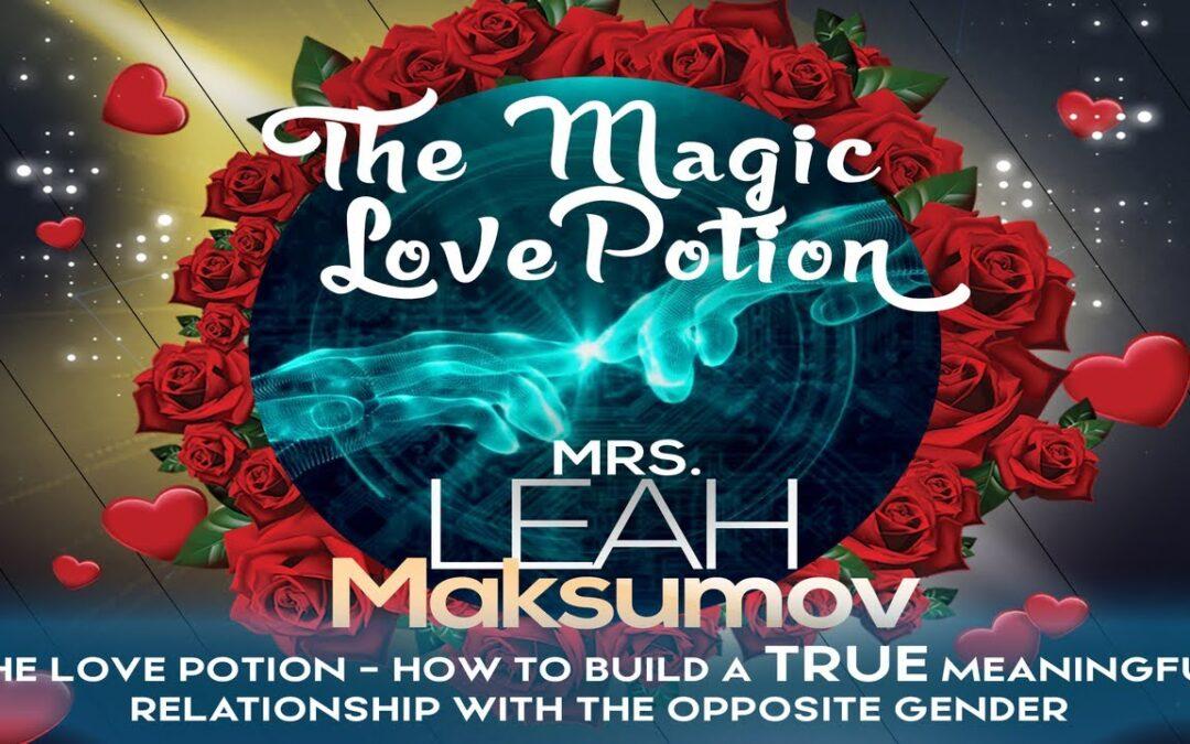 Mrs. Leah Maksumov – The Magic Love Potion